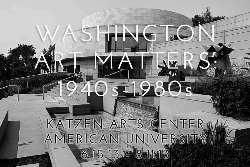 WASHINGTON ART MATTERS: 1940s-1980s